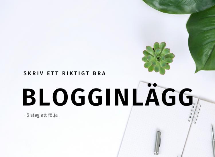 skriv ett riktigt bra blogginlägg