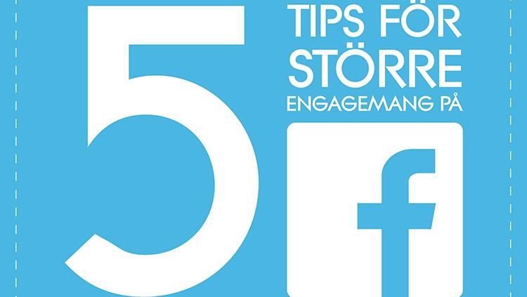 5 tips för större engagemang på Facebook