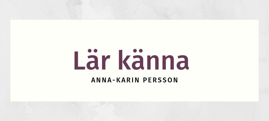 Lär känna Anna-Karin Persson