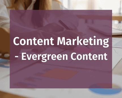 Content Marketing - Evergreen content