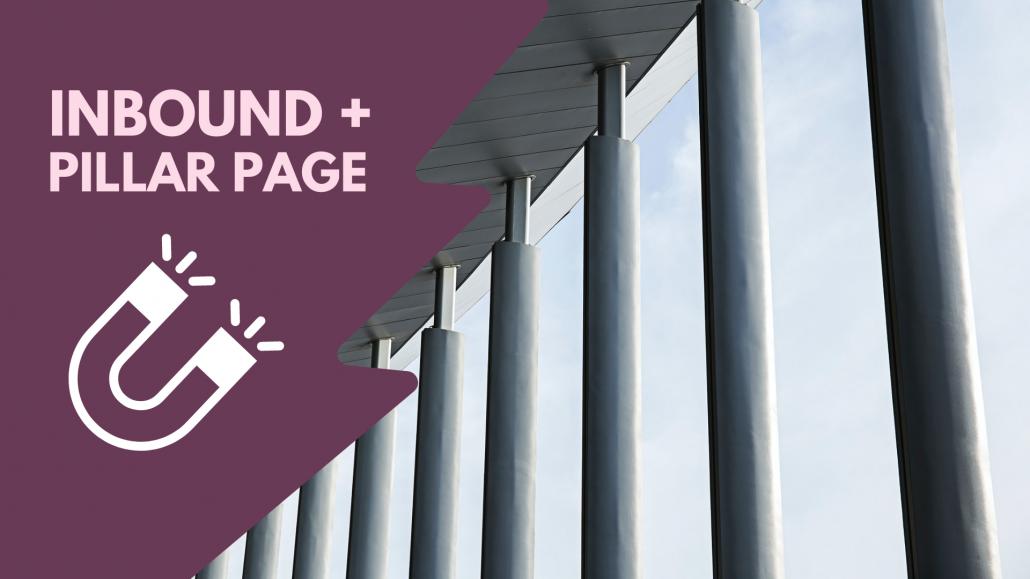 Inbound marketing and pillar pages digital marketing
